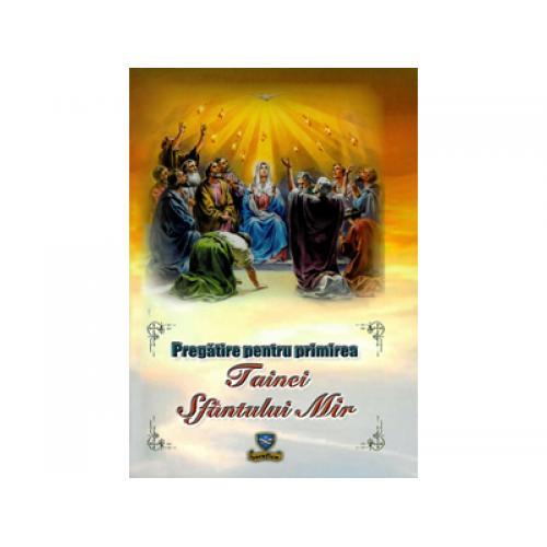 Pregătire pentru primirea Tainei Sfântului Mir